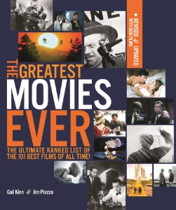 The Greatest Movies Ever Revised and Up-To-Date with New Films The Ultimate Ranked List of the 101 Best Films of All Time Gail Kinn and Jim Piazza The 101 greatest movies of all time ranked and critiqued. Fully updated for the paperback edition with new films.