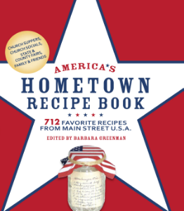 America's Hometown Recipe Book 712 Favorite Recipes from Main Street U.S.A. Edited by Barbara Greenman This great big collection of recipes, straight from America's heartland, dishes up classic down-home goodness, from super sweet spare ribs to cherry-delight pie.