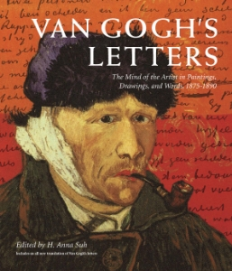 Van Gogh's Letters The Mind of the Artist in Paintings, Drawings, and Words, 1875-1890 Edited by H. Anna Suh Now in paperback, this beautiful and important collection pairs more than 150 of Van Gogh's letters with more than 250 works of his art.