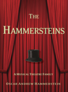 The Hammersteins A Musical Theatre Family Oscar Andrew Hammerstein The remarkable, unprecedented biography of the Hammersteins, Broadway's greatest and most influential family, as told by Oscar Andrew Hammerstein.