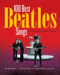 100 Best Beatles Songs A Passionate Fan's Guide Stephen Spignesi and Michael Lewis A thought-provoking selection of the best 100 Beatles songs, published to coincide with the release of the complete, remastered Beatles catalog and The Beatles Rock Band video game.