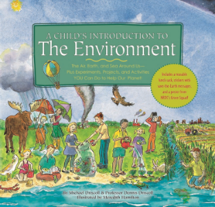 A Child's Introduction to the Environment The Air, Earth, and Sea Around Us -- Plus Experiments, Projects, and Activities YOU Can Do to Help Our Planet Michael Driscoll and Prof. Dennis Driscoll Illustrated by Meredith Hamilton A Child's Introduction to the Environment provides an entertaining and instructive tour of the Earth's varied environments, along with activities and materials to encourage young environmentalists.