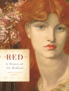 Red A History of the Redhead Jacky Colliss Harvey The brilliantly told, captivating history of red hair throughout the ages and across multiple disciplines, including science, religion, politics, feminism and sexuality, literature, and art.