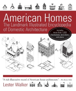 American Homes The Landmark Illustrated Encyclopedia of Domestic Architecture Lester Walker American Homes is the definitive illustrated record of American house architecture. From the Dutch colonial, to the New England Salt Box, to the 1950s pre-fab, this unrivaled reference and useful guide to 103 building styles pays homage to our country's housing heritage.