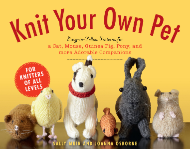 Knit Your Own Pet Easy-to-Follow Patterns for a Cat, Mouse, Guinea Pig, Pony and More Adorable Companions Sally Muir and Joanna Osborne Have you always wanted to knit your very own furry friend but didn't know how to start? Knit Your Own Pet, from the authors of the beloved and best-selling Knit Your Own series, is an adorable guide to knitting your own fish, bird, pony, rabbit, dog, cat, and more!