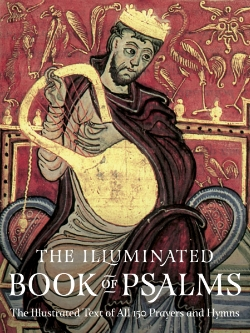 THE ILLUMINATED BOOK OF PSALMS The Illustrated Text of all 150 Hymns and Prayers Compiled by Black Dog & Leventhal Publishers The Book of Psalms is married together here with artwork from medieval manuscripts and intricate borders to create a beautiful jewel of a book that is produced with a silk cover, flexible binding, and ribbon marker, in the style of a unique, illuminated keepsake.