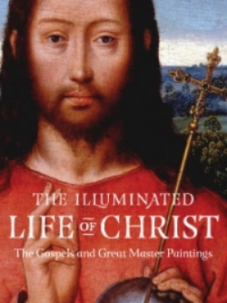 THE ILLUMINATED LIFE OF CHRIST Gospel Passages and Great Master Paintings Compiled by Black Dog & Leventhal Publishers   This book brings together the words of the Gospels and the art of the great masters in a beautiful jewel of a book that is printed with a silk cover, a flexible binding, a ribbon marker, and produced in the style of a unique, illuminated keepsake.