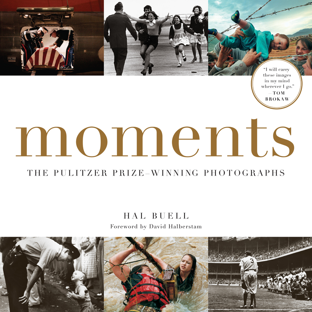 MOMENTS The Pulitzer Prize-Winning Photographs Hal Buell Foreward by David Halberstam The bestselling, complete collection of more than 600 Pulitzer Prize-winning photographs, from the first awards in 1942 through the 2015 honors.