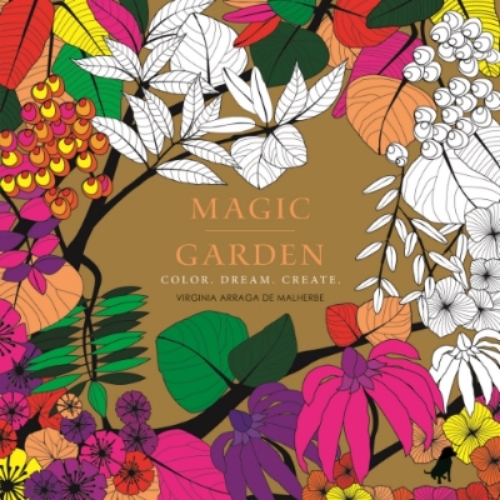 Magic Garden Color. Dream. Create Virginia Arraga de Malherbe Two unique adult coloring books, Magic Gardens and Exquisite Flowers, are the most lush and beautifully produced of their kind to date, including stunning, fluorescent exposed-board covers and three colors of metallic ink throughout.