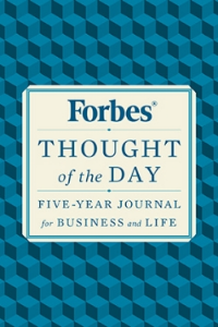 Forbes® Thought of the Day Five-Year Journal For Business and Life Forbes® Magazine This Forbes® inspirational five-year journal is an effective way to set and maintain goals, and record the successes of your career.