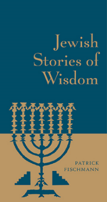 Jewish Stories of Wisdom Patrick Fischmann Jewish Stories of Wisdom and Christian Stories of Wisdom are illustrated keepsake collections of old-world tales of faith and morality. The perfect antidote to our busy, modern lives, both books serve as daily companions that one can return to again and again for a much needed moment of spiritual sustenance.