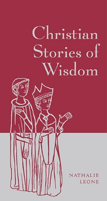 Christian Stories of Wisdom Nathalie Leone Jewish Stories of Wisdom and Christian Stories of Wisdom are illustrated keepsake collections of old-world tales of faith and morality. The perfect antidote to our busy, modern lives, both books serve as daily companions that one can return to again and again for a much needed moment of spiritual sustenance.