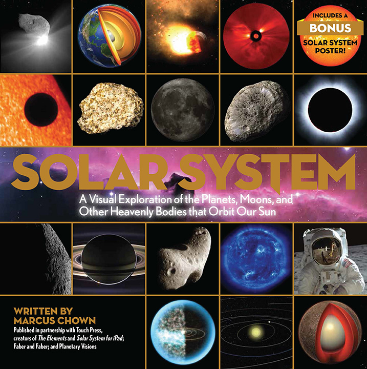 Solar System A Visual Exploration of the Planets, Moons, and Other Heavenly Bodies that Orbit Our Sun Marcus Chown Now in paperback, Solar System is the instant, international bestseller and one of the titles in Black Dog & Leventhal's popular science series, which has 1.5 million copies in print.