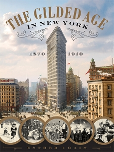 The Gilded Age in New York, 1870-1910 Esther Crain The drama, expansion, and wealth of New York City's transformative era, from 1870 to 1910, captured in a magnificently illustrated hardcover.