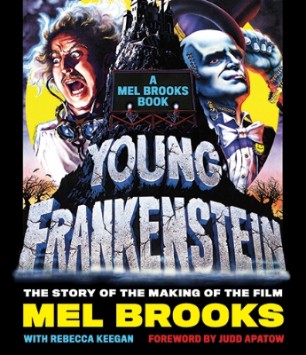 Young Frankenstein The Story of the Making of the Film Mel Brooks with Rebecca Keegan, Foreword by Judd Apatow Mel Brooks' own words telling all about the players, the filming, and studio antics during the production of this great comedy classic. The book is alive and teeming with hundreds of photos, original interviews, and hilarious commentary.