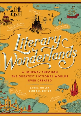 Literary Wonderlands A Journey Through the Greatest Fictional Worlds Ever Created Laura Miller, General Editor. Contributions by Lev Grossman, John Sutherland, and Tom Shippey A glorious, fully-illustrated collection that delves deep into the inception, influences, and literary and historical underpinnings of nearly 100 of our most beloved fictional realms.