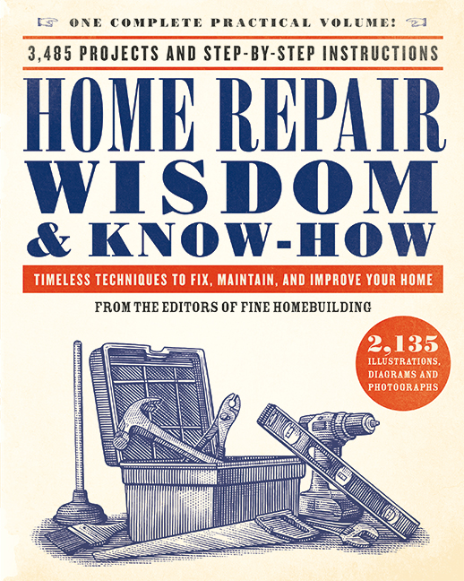 Home Repair Wisdom & Know-How Timeless Techniques to Fix, Maintain, and Improve Your Home From the editors of Fine Homebuilding The latest addition to Black Dog's best-selling Wisdom and Know-How series, this complete, all-in-one, easy-to-follow resource covers everything you need to know about home repair.
