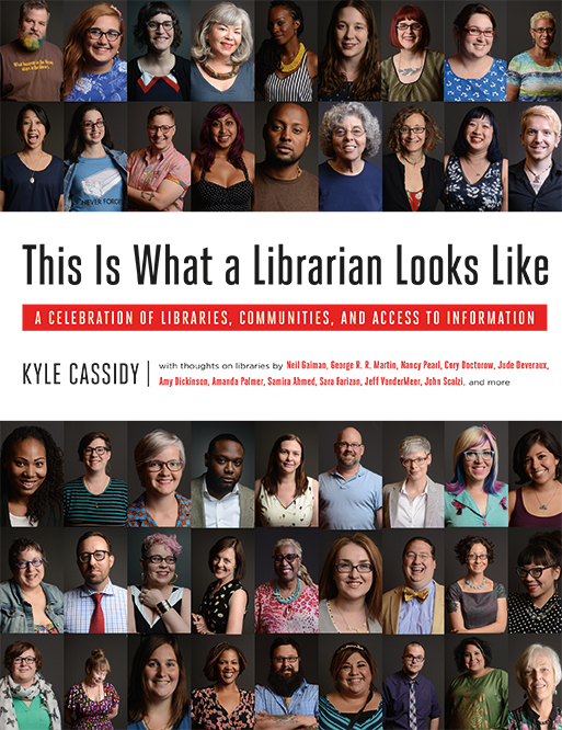 This is What a Librarian Looks Like A Celebration of Libraries, Communities, and Access to Information Kyle Cassidy An inspiring photographic and written tribute to librarians and libraries from all 50 states and Canada, their essential value to our communities, and the importance of open access to information for all.