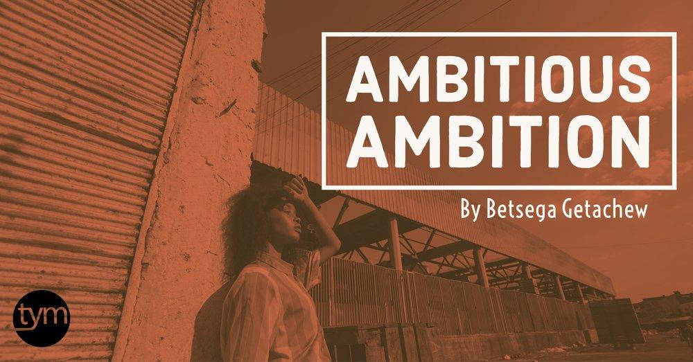 Ambitious Ambition