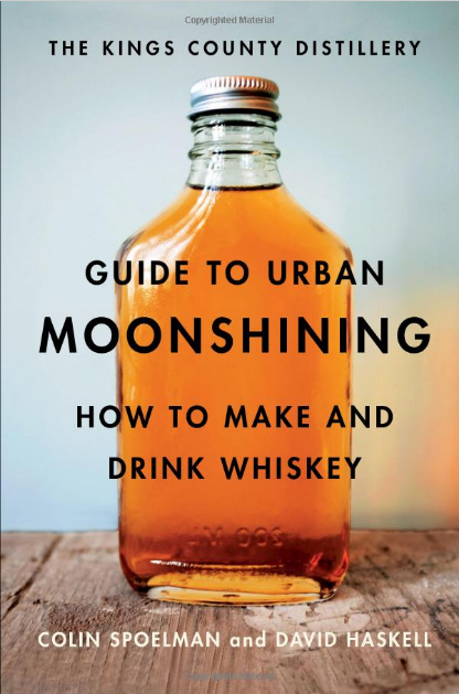 Guide to Urban Moonshining  // Kings County Distillery
