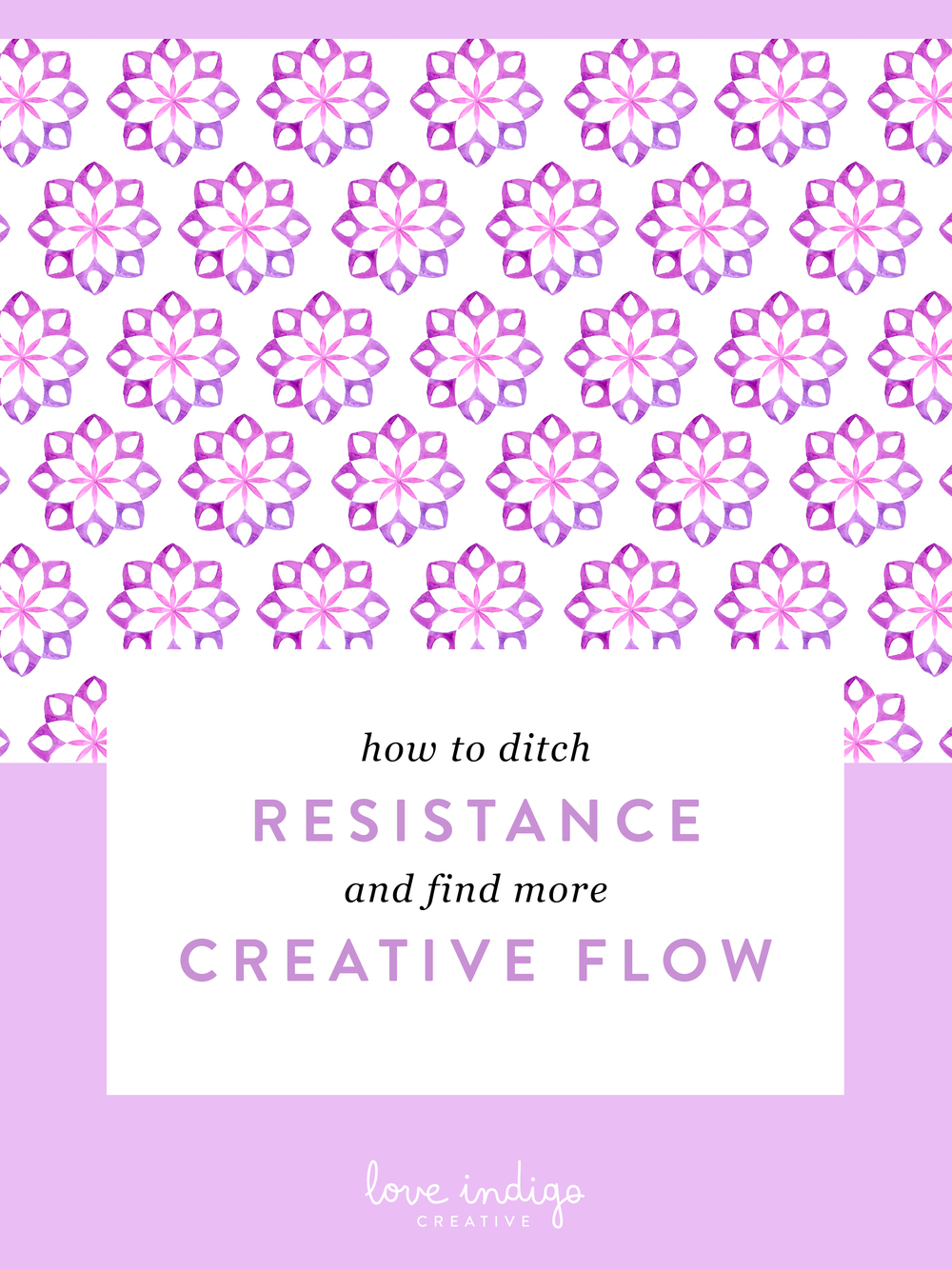 How to Ditch Resistance and Find More Creative Flow   Love Indigo Creative