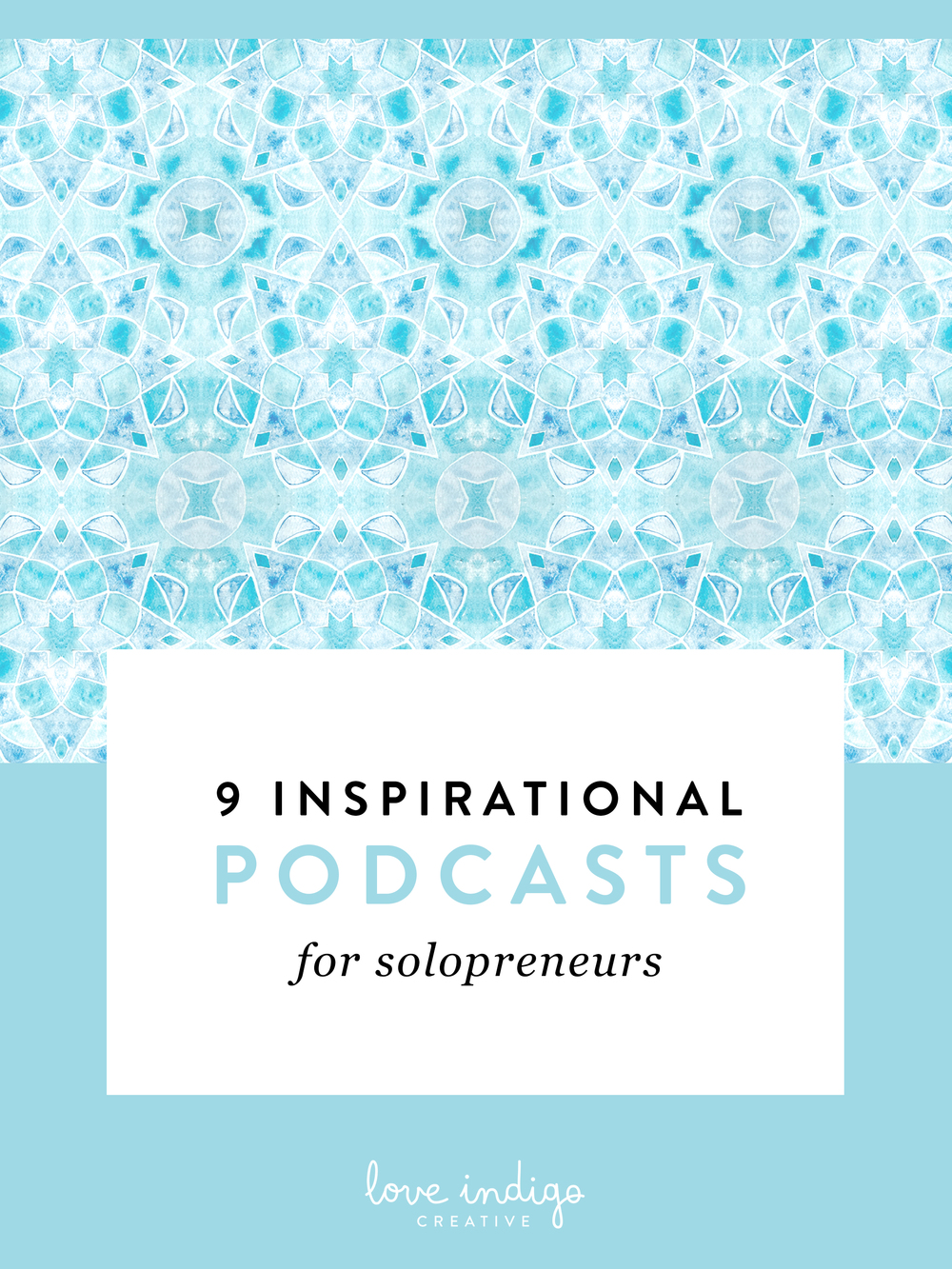 9 Inspirational Podcasts for Solopreneurs | Love Indigo Creative