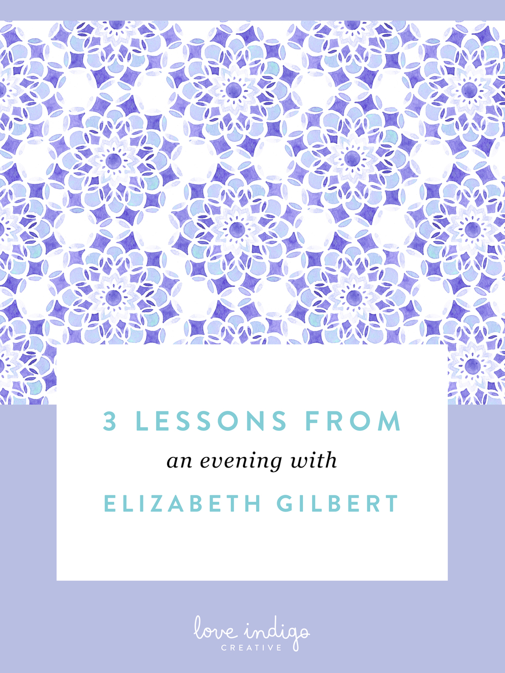 3 Lessons from an Evening with Elizabeth Gilbert | Love Indigo Creative