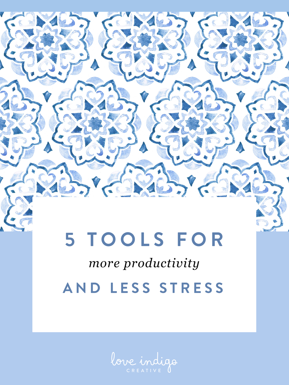 5 Tools for More Productivity and Less Stress | Love Indigo Creative