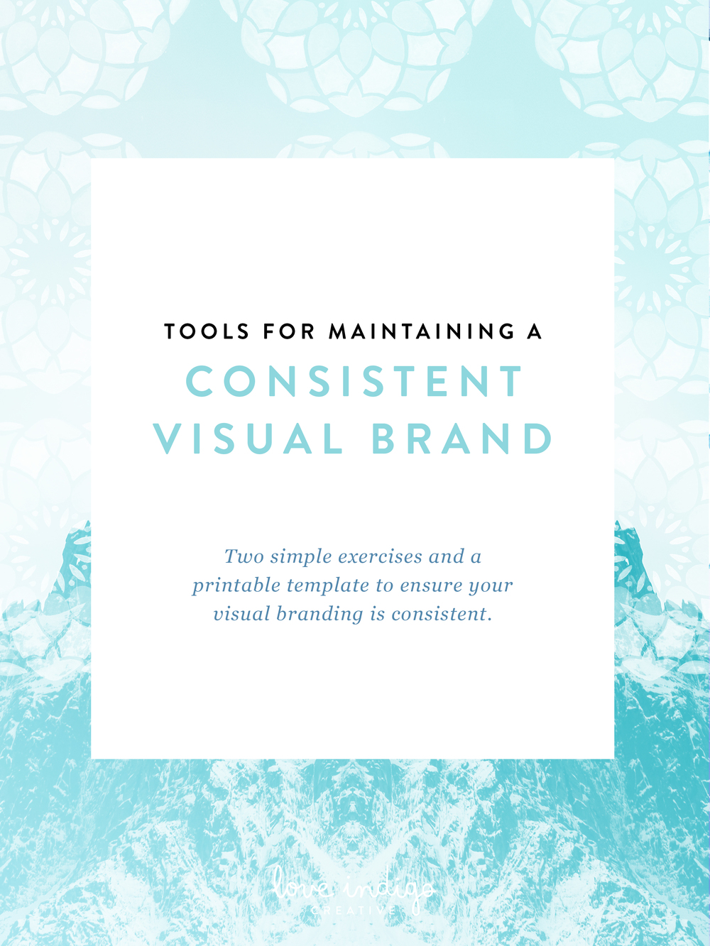 Tools for Maintaining a Consistent Visual Brand - Free eBook   Love Indigo Creative