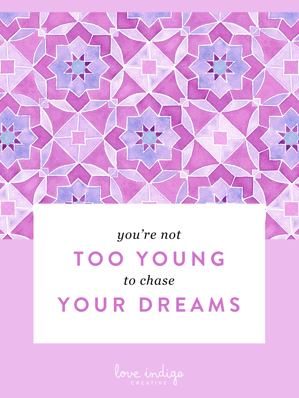 You're Not Too Young to Chase your Dreams | Love Indigo Creative