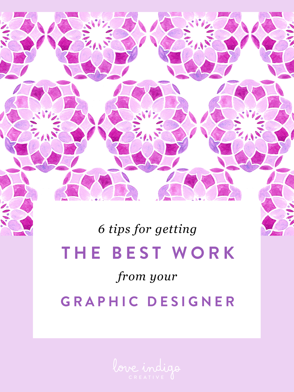 6 Tips for Getting the Best Work from Your Designer | Love Indigo Creative