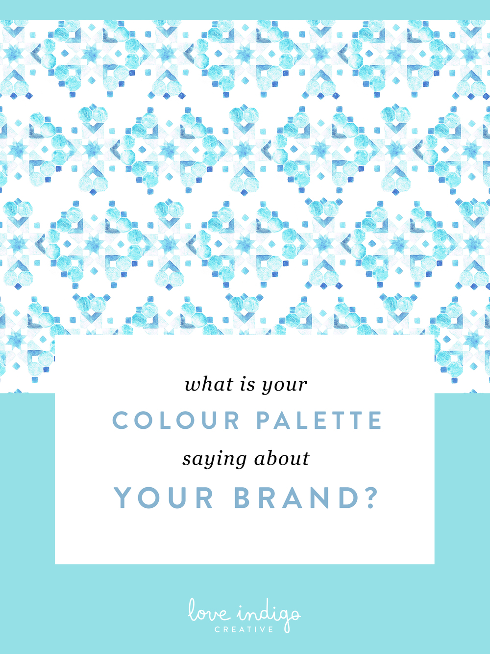 What is Your Colour Palette Saying About Your Brand | Love Indigo Creative