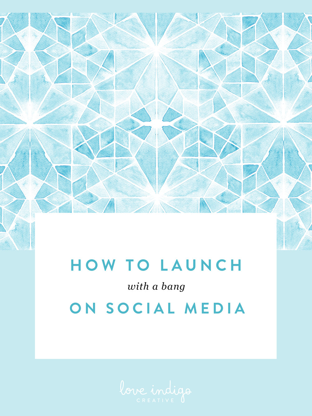 How To Launch With a Bang on Social Media   Love Indigo Creative