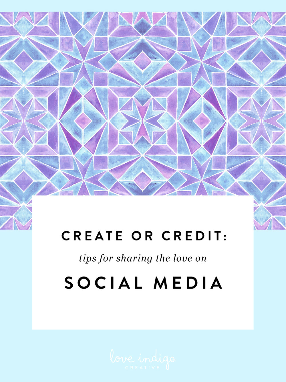 Create or Credit: Tips for Sharing the Love on Social Media | Love Indigo Creative