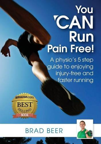 You Can Run Pain Free! A Physio's 5 Step Guide to Enjoying Injury-free and Faster Running - Book Review