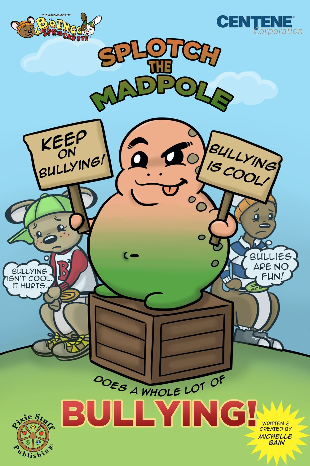 The Adventures of BoIngg & Sprockette: SPLOTCH THE MADPOLE DOES A WHOLE LOT OF BULLYING!