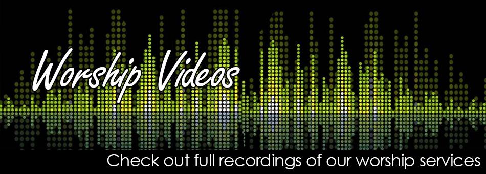 Worship Videos