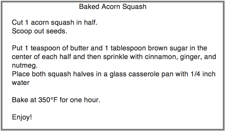 We provided this recipe and an acorn squash to participants in our focus groups.