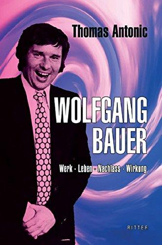 Thomas Antonic: Wolfgang Bauer: Werk – Leben – Nachlass – Wirkung,Ritter Verlag Klagenfurt und Graz, 2018 608 Seiten, € 27,- Präsentation: 15.5., Burgtheater