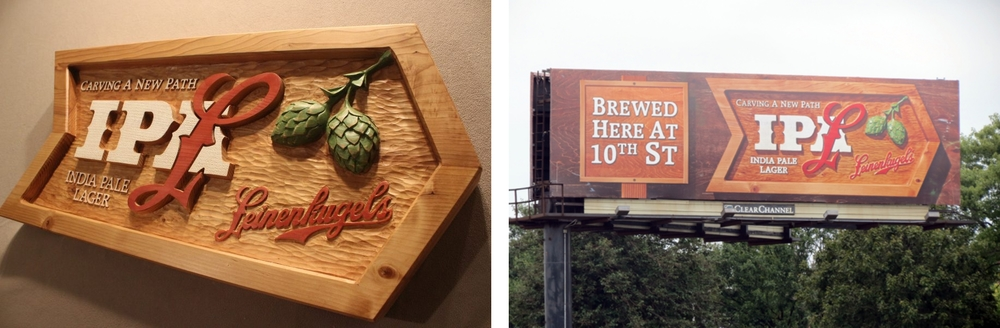 A custom wood sign made for Leinenkugel's Beer.  This wood sign was selected to be on billboards across the Midwest advertising the new IPL lager!