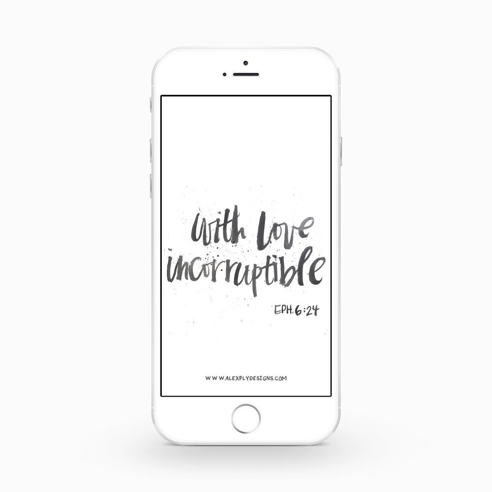 With Love Incorruptible :: click here to download phone wallpaper ::
