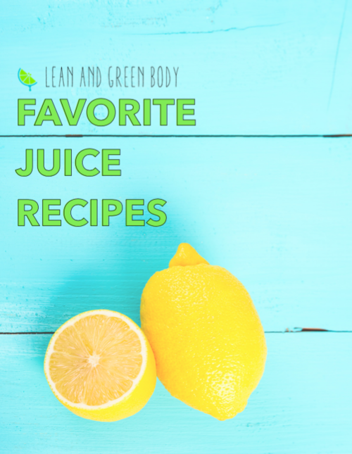 FREE Juice Recipe Ebook | Lean and Green Body