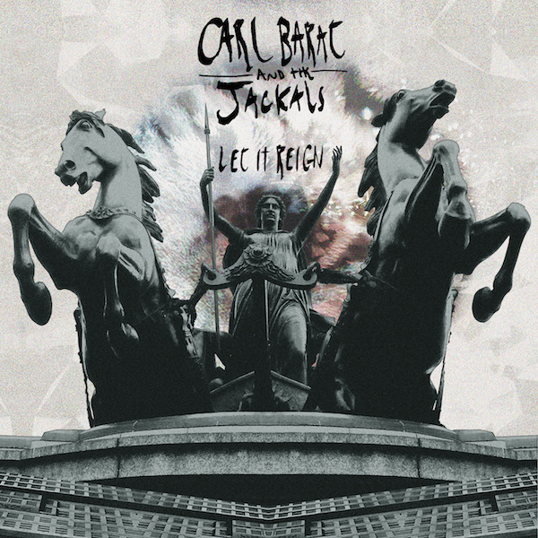 carl-barat-and-the-jackals-let-it-reign.jpg