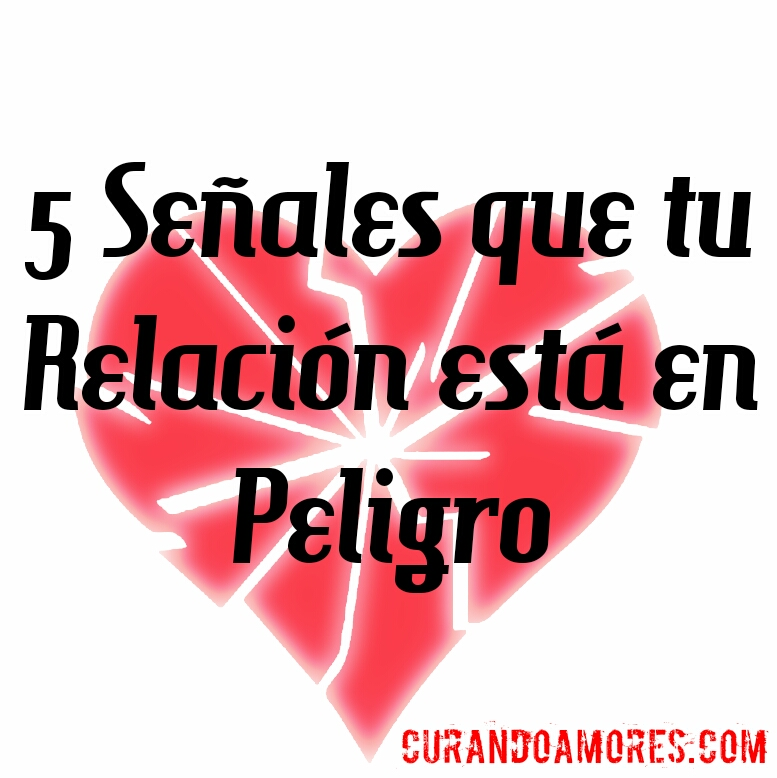 5 Señales que tu relación está en peligro