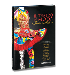 Il Teatro alla Moda: Theater in Fashion Annenberg Center for the Performing Arts [editor]