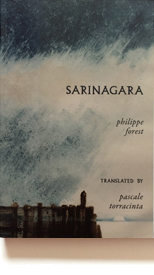 Sarinagara   Philippe Forest, tr. Pascale Torracinta English rights from  Gallimard  [publisher]
