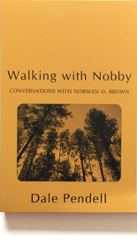 Walking with Nobby   Dale Pendell [publisher]