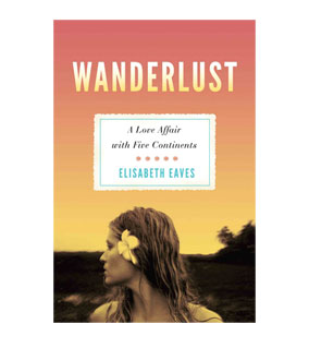 Wanderlust // by Elisabeth Eaves