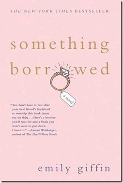 Something Borrowed // by Emily Giffin