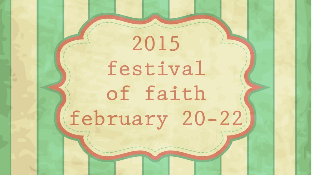 Festival of Faith 2015